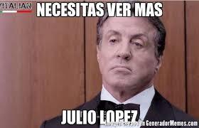 Lopez Meme - necesitas ver mas julio lopez meme de necesitasvermasbox