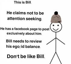 Be Like Bill Is The - be like bill the meme that is telling people on the internet how