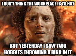 Workplace Memes - i don t think the workplace is to hot but yesterday i saw two