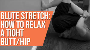 glute stretch how to relax a hip