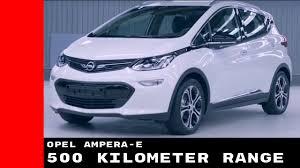 opel ampera 2017 opel ampera e 520 kilometer introduction u0026 production factory