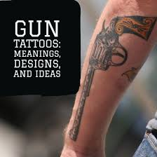 gun tattoos meanings designs and ideas tatring