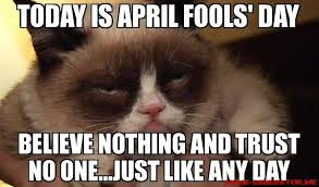 April Fools Day Meme - 15 april fools day memes to help you prepare for this day of pranks