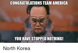 Team America Meme - congratulations team america you have stopped nothing imgflipcom