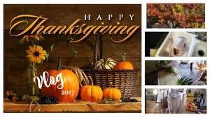 happy thanksgiving 2017 vlog plus small dollar tree shop haul