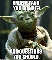 Ask Meme - star wars yoda meme imgflip