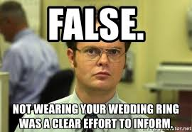 Wedding Ring Meme - false not wearing your wedding ring was a clear effort to inform