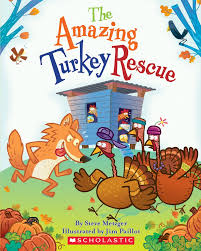 childrens thanksgiving books the amazing turkey rescue by steve metzger scholastic