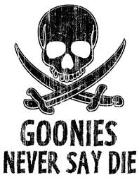 Goonies Meme - goonies never say die meme printed on aluminum by chionawards