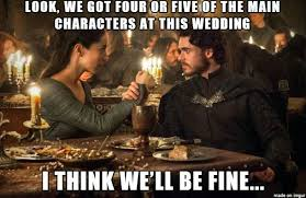 Game Of Thrones Red Wedding Meme - gameofthrones poor robb had no idea red wedding meme game of