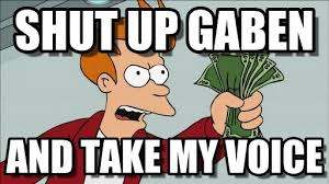 Shut Up And Take My Money Meme - shut up gaben shut up and take my money fry meme on memegen