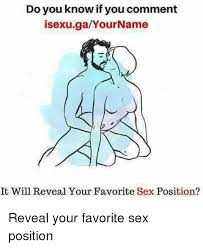 Sex Position Memes - do you know if you comment isexugayourname it will reveal your