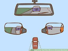 Blind Spot Side Mirror How To Set Rear U2010view Mirrors To Eliminate Blind Spots 6 Steps
