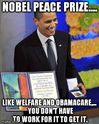 How To Get Welfare Meme - nobel peace prize imgflip