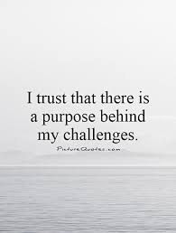 Challenge Purpose Challenge Quotes Challenge Sayings Challenge Picture Quotes