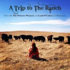 a trip to the ranch with the pioneer woman and land o u0027lakes u2022 a