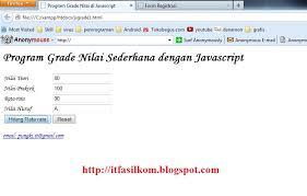membuat web sederhana dengan javascript contoh program grade nilai if else di javascript itfasilkom