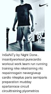 Insanity Workout Meme - insanity by night done insanityworkout purecardio workout work team