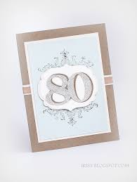 stampin u0027 with irina 80th birthday card