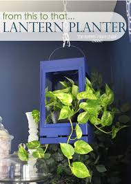 a lantern planter the homes i have made