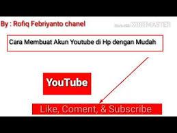 membuat akun youtube di hp cara membuat akun youtube mudah dari hp android youtube