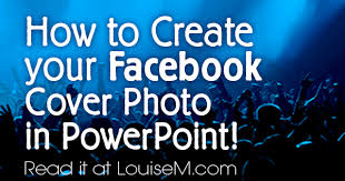 to create your facebook cover photo in powerpoint