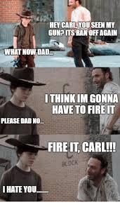 Hey Carl Meme - hey carl you see my gunpits ran off again what now dad ithinkim
