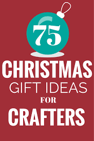 75 christmas gift ideas for crafters fynes designs fynes designs