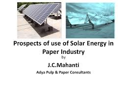 use solar prospects of use of solar energy in paper industry by j c mahanti