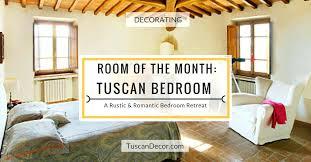 tuscan bedroom decorating ideas tuscan bedrooms decorating tuscan style bedroom decorating ideas
