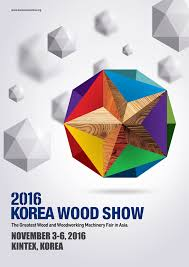 korea wood show coming up november 3 6 2016 in south korea