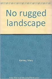 Rugged Landscape No Rugged Landscape Mary Karney 9781875308095 Amazon Com Books