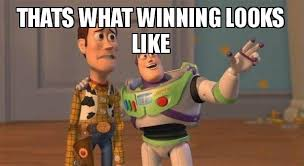 Winning Meme - thats what winning looks like buzz and woody toy story meme