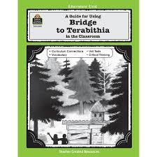 a guide for using bridge to terabithia in the classroom tcr0401