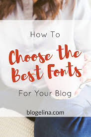 how to choose the best fonts for your blogelina