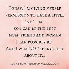 Me Time Meme - how to get me time as a single mother single mother survival guide