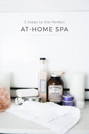 5 steps to the perfect at home spa