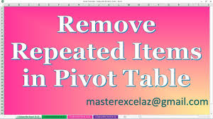 How To Remove Pivot Table Pst Lesson 23 How To Remove Repeated Item Lables In Pivot Table