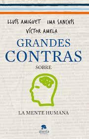 V.Amela, I. Sanchis, Ll. Amiguet - Grandes contras sobre  el amor sabio / Grandes contras sobre la búsqueda de la felicidad / Grandes contras sobre la mente humana Images?q=tbn:ANd9GcReKLV6IRknXWIuGLcK8227XdoSJmx7dsalkwyimTh09tgqcKho