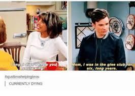 Glee Memes - itsustbroshelpingbros i currently dying youn mom i waar in the glee