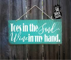 toes in the sand wine in my hand beach decor beach sign