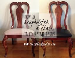 reupholstering dining room chairs how to re cover a dining room