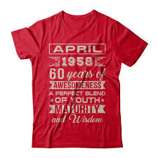 60 year birthday t shirts classic vintage limited april 1958 60th birthday shirt hoodie