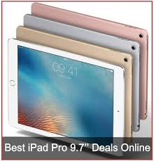 black friday tablet 2017 best ipad pro 9 7 u0027 u0027 deals online usa uk top tablet of 2017