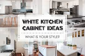 kitchen cabinet styles for 2020 best white kitchen cabinet ideas in 2020 best cabinets