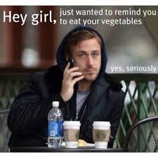 Ryan Gosling Birthday Memes - ryan gosling funny health hey girl pinterest ryan gosling