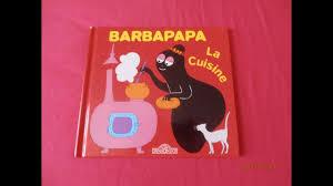 cuisine barbapapa histoire pour les enfants barbapapa la cuisine