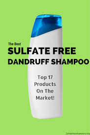 sulfate free dandruff shampoo top 17 products on the market