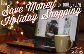 thanksgiving shopping online save money on your online holiday shopping u2013 all things moms