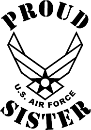 proud usaf sister proud us air force sister pinterest